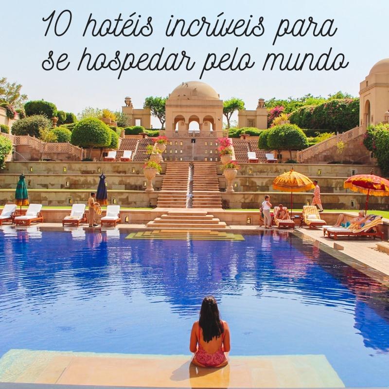 10 hotéis incríveis para se hospedar pelo mundo (1)